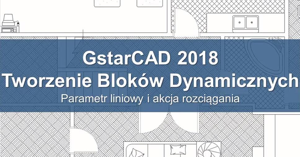Tworzenie bloków dynamicznych w GstarCAD cz. 1 - Parametr liniowy i akcja rozciągania