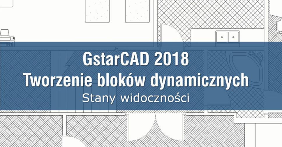 Tworzenie bloków dynamicznych w GstarCAD cz. 2 – Stany widoczności