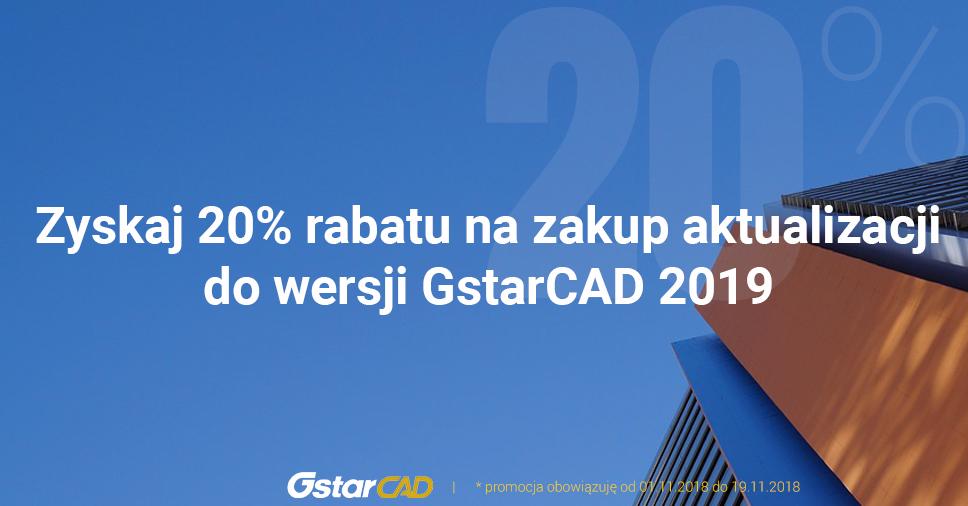 Promocja: Zyskaj 20% na zakup aktualizacji do GstarCAD 2019!