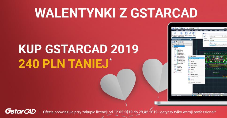 Walentynki z GstarCAD: Kup licencję GstarCAD 2019 o 240 PLN taniej!