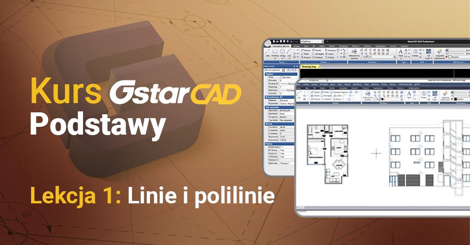 Kurs GstarCAD Podstawy - Lekcja 1: Linie i polilinie
