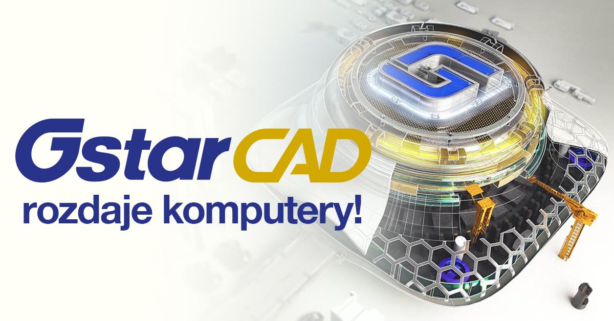 GstarCAD rozdaje sprzęt komputerowy!
