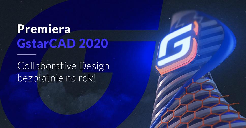 Premiera GstarCAD 2020. Sprawdź specjalną promocję!