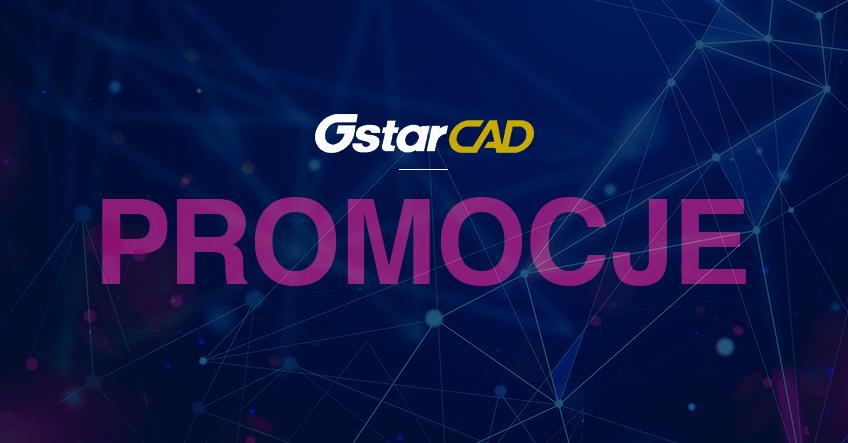 Zacznij dobrze rok z GstarCAD! Sprawdź najnowsze promocje!