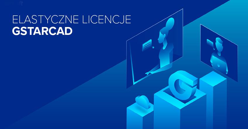 Elastyczne licencje GstarCAD - Zarządzanie licencjami cad