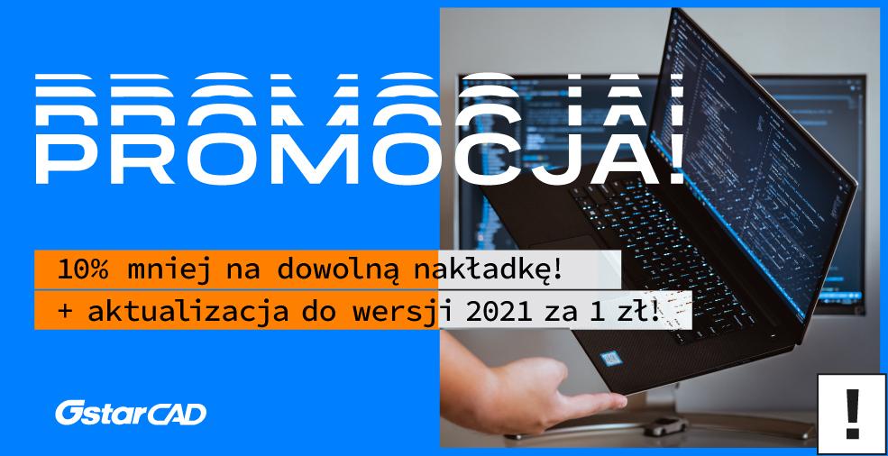 Promocja: Aktualizacja GstarCAD teraz za 1 zł, a dowolna nakładka 10% taniej!