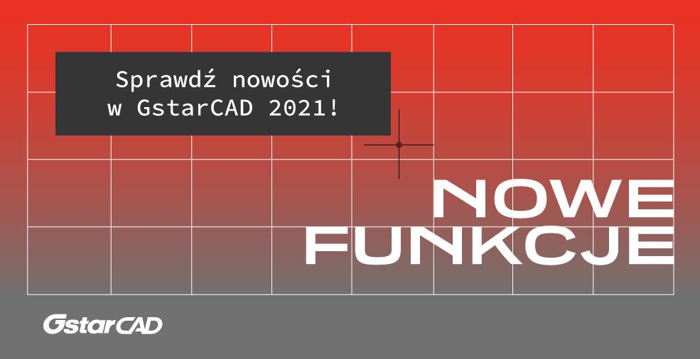 GstarCAD 2021 - Nowe funkcje